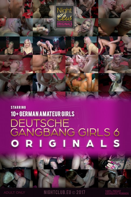 Deutsche Gangbang Girls 6 - Nightclub Amateur Series