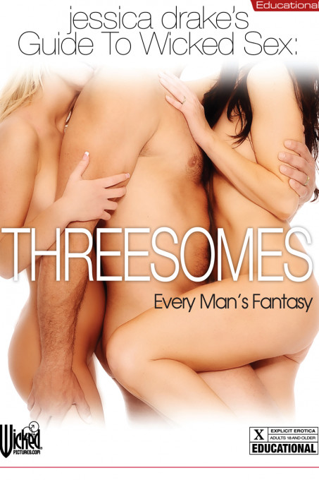 jessica drake's Guide To Wicked Sex: Threesomes Every Man's Fantasy