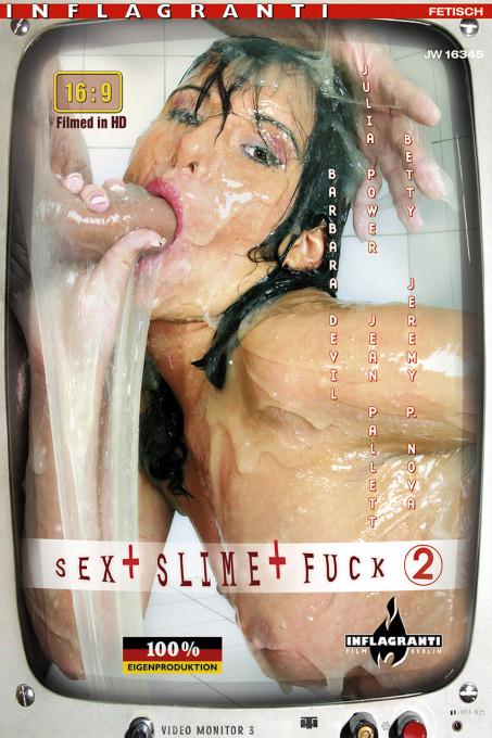 Fetisch: SEX + SLIME + FUCK 2