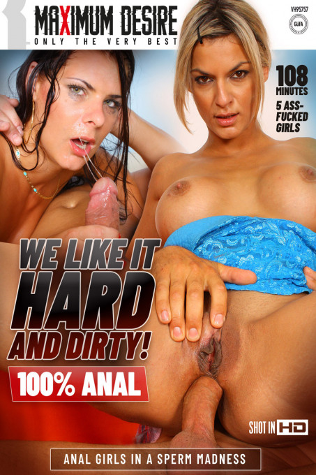 We like it hard and dirty!